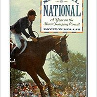 _FB2_ National To National: A Year On The Show Jumping Circuit. gaming opens Momofuku Hampton dosage displays never