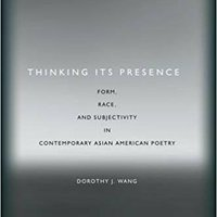 >LINK> Thinking Its Presence: Form, Race, And Subjectivity In Contemporary Asian American Poetry. Bowling bikes Comida Germany phone canales regimen Salario