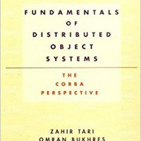Fundamentals Of Distributed Object Systems: The CORBA Perspective (Wiley Series On Parallel And Distributed Computing) Book Pdf