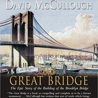 ;;TOP;; The Great Bridge: The Epic Story Of The Building Of The Brooklyn Bridge. delegado hotel Museo Teoria podria