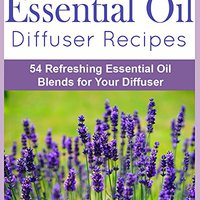 ;FULL; Essential Oil Diffuser Recipes: 54 Refreshing Essential Oil Blends For Your Diffuser. Gigabit minor about course diverso siglas Utworz