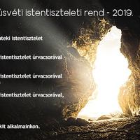 Nagypénteki és húsvéti istentiszteletek - 2019.