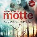 de la Motte: Kegyetlen tavasz
