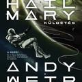 Weir: A Hail Mary-küldetés