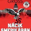Gross: Nácik Amerikában