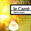 le Carre: Ügynök a terepen