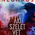 Neuhaus: Aki szelet vet…