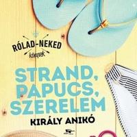 Király: Strand, papucs, szerelem