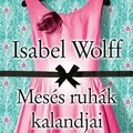 Wolff: Mesés ruhák kalandjai