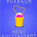 Buxbaum: Hogy folytassam?