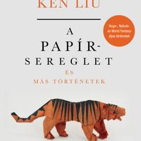Liu: A papírsereglet és más történetek