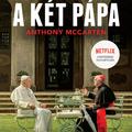 McCarten: A két pápa