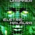 Dashner: Életre-halálra