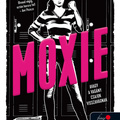 Mathieu: Moxie, avagy a vagány csajok visszavágnak