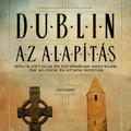 Rutherfurd: Dublin: Az alapítás