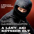 Lagercrantz: A lány, aki kétszer élt