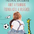 Backman: Amit a fiamnak tudnia kell a világról
