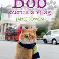Bowen: Bob szerint a világ