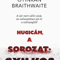 Braithwaite: Hugicám, a sorozatgyilkos