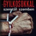 P. Gál: Gyilkosokkal szemtől szemben