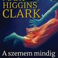 Higgins Clark: A szemem mindig rajtad tartom