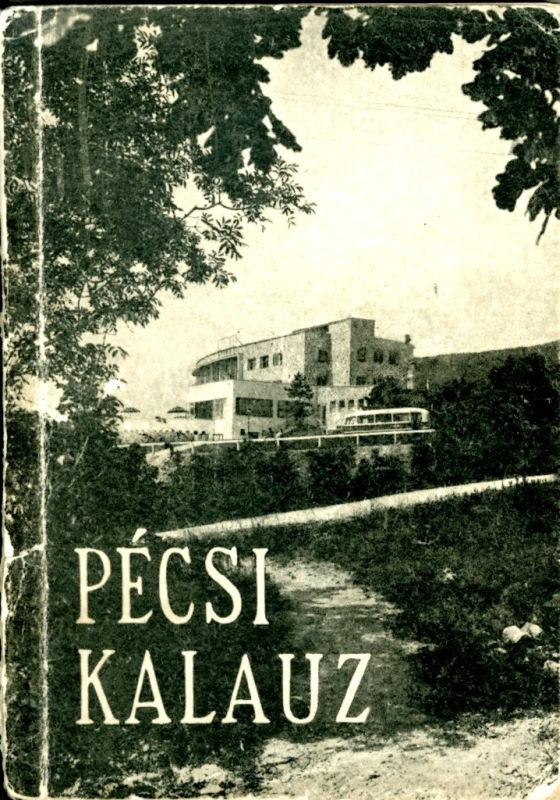Látogatás a múltba - Pécs 1957