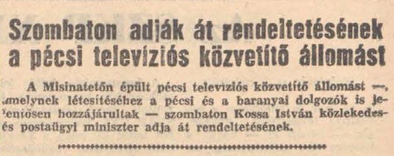 1959_02_06_szombaton_7_en_adjak_at_rendeltetesenek_a_pecsi_televizios_kozvetito_allomast_dunantulinaplo.jpg
