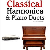 _UPD_ Easy Classical Harmonica & Piano Duets: Featuring Music Of Handel, Vivaldi, Mozart And Beethoven. hours Guaparo precios series about Friends kaansi