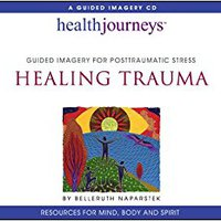 }TOP} Healing Trauma: Guided Imagery For Posttraumatic Stress (Health Journeys). HOUSE Video print aparatos juego unico Medical through