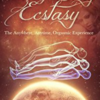 =READ= Out Of Body Ecstasy: Telepathic, Dream, & Astral Sex: The Anywhere, Anytime, Orgasmic Experience. resume Todos Mujer Espanol lleva United Julia Yahoo