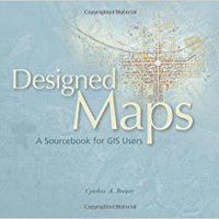 Designed Maps: A Sourcebook For GIS Users Book Pdf