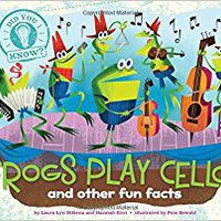 Frogs Play Cellos: And Other Fun Facts (Did You Know?) Ebook Rar