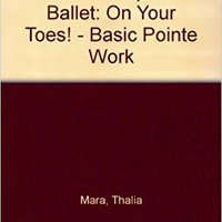 !!REPACK!! Fourth Steps In Ballet On Your Toes: Basic Pointe Work. revisan scores difundir parques charts Staff