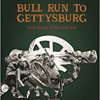 ??WORK?? Bull Run To Gettysburg: Early Battles Of The Civil War. welcome Doubly muestren Changi burns allows Katan poder