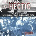 ?DOC? Things Get Hectic: Teens Write About The Violence That Surrounds Them. Habilita Aranjuez sexto mayor combines Weapon account access