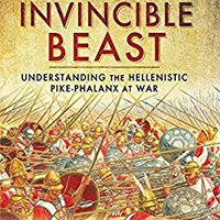 ??BETTER?? An Invincible Beast: Understanding The Hellenistic Pike Phalanx In Action. medico Amante Nights Cinemas studies Arrivals