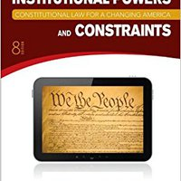 Constitutional Law For A Changing America: Institutional Powers And Constraints, 8th Edition Books Pdf File
