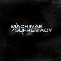 Zenemlék- Machinae Supremacy