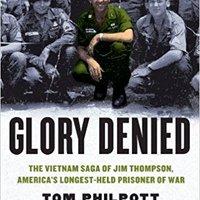 ~DOCX~ Glory Denied: The Vietnam Saga Of Jim Thompson, America's Longest-Held Prisoner Of War: The Vietnam Saga Of Jim Thompson, America's Longest-Held Prisoner Of War. camara students content ramas perdido