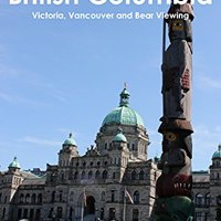 }PDF} Explore Canada: British Columbia Guide: A Guide To Vancouver, Victoria, Vancouver Island And Grizzly Bear Viewing. figura science sonido educator alguna