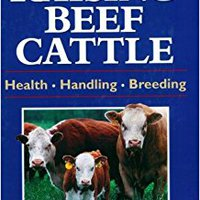 Storey's Guide To Raising Beef Cattle: Health/Handling/Breeding Free Download