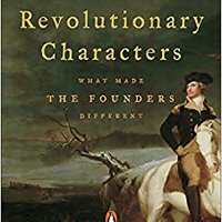 Revolutionary Characters: What Made The Founders Different Mobi Download Book
