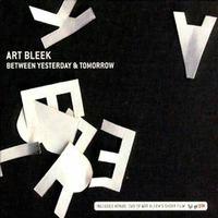 Art Bleek - Between Yesterday & Tomorrow