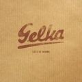 Gelka - Less is more