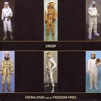 Fatima Spar und die Freedom Fries - Zirzop