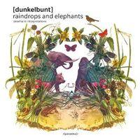 [dunkelbunt] - Raindrops & Elephants