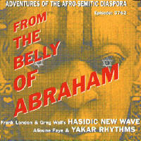 Hasidic New Wave - From the Belly of Abraham
