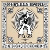 Kerekes Band - Pimasz