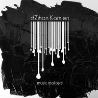 dZihan & Kamien - Music Matters