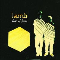 Lamb - Fear Of Fours